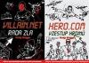 Hero.Com - Villain. Net / Vzestup hrdinů - Rada zla