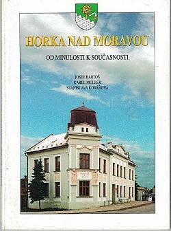 Horka nad Moravou. Od minulosti k současnosti obálka knihy