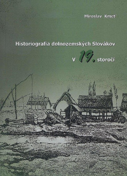 Historiografia dolnozemských Slovákov v 19. storočí obálka knihy