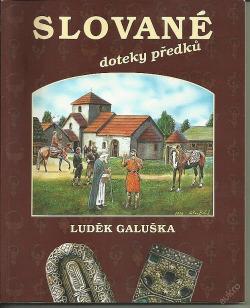 Slované – Doteky předků obálka knihy