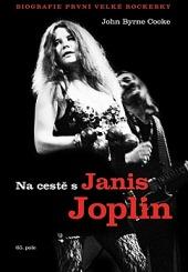 Na cestě s Janis Joplin - biografie první velké rockerky obálka knihy