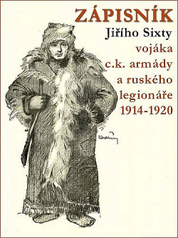 Zápisník Jiřího Sixty, c.k. vojáka a ruského legionáře, 1914-1920 obálka knihy