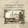 Turčianske Teplice - zo spomienok grófky Elizabeth