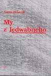 My z Jedwabneho