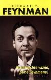 To nemyslíte vážně, pane Feynmane!