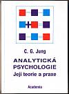 Analytická psychologie. Její teorie a praxe