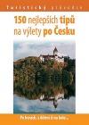 150 nejlepších tipů na výlety po Česku