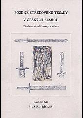 Pozdně středověké tesáky v českých zemích : Zhodnocení publikovaných nálezů