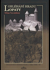 Obléhání hradu Lopaty: rekonstrukce obléhání hradu z roku 1432-1433