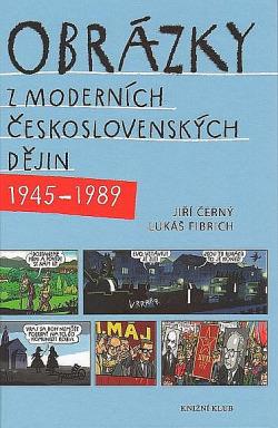 Obrázky z moderních československých dějin (1945–1989) obálka knihy
