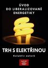 Trh s elektřinou: úvod do liberalizované energetiky