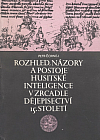 Rozhled, názory a postoje husitské inteligence v zrcadle dějepisectví 15. století