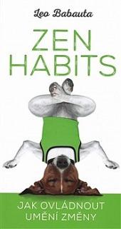 Zen Habits – Jak ovládnout umění změny obálka knihy