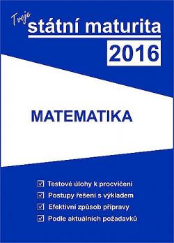Tvoje státní maturita 2016 - Matematika obálka knihy