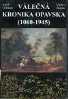 Válečná kronika Opavska (1060 - 1945)