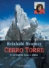 Cerro Torre. Tragédie na skalní jehle.