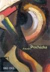 Antonín Procházka 1882-1945