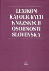 Lexikón katolíckych kňazských osobností Slovenska