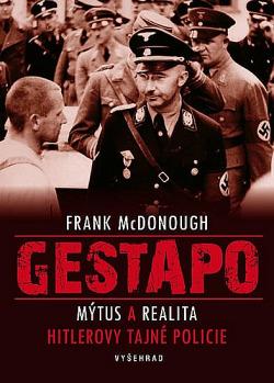 Gestapo - Mýtus a realita Hitlerovy tajné policie obálka knihy