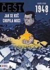 Češi 1948 - Jak se KSČ chopila moci