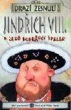 Jindřich VIII. a jeho popravčí špalek