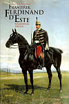 František Ferdinand d´Este: Následník trůnu