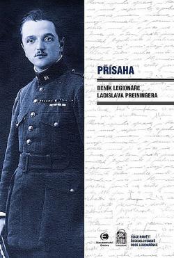 Přísaha - Deník legionáře Ladislava Preiningera obálka knihy