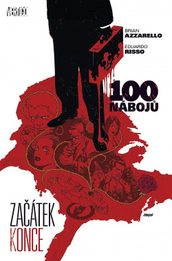 100 nábojů: Začátek konce obálka knihy