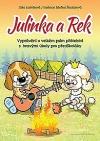 Julinka a Rek - Vyprávění o velkém psím přátelství s hravými úkoly pro předškoláky