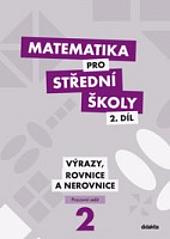 Matematika pro SŠ - 2. díl Výrazy, rovnice a nerovnice (pracovní sešit) obálka knihy