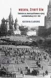 Moskva, čtvrtý Řím - Stalinismus, kosmopolitismus a vývoj sovětské kultury 1931-1941