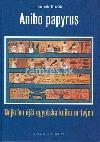 Aniho papyrus - Nejkrásnější egyptská kniha mrtvých