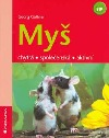 Myš - zvědavá, čilá, fit