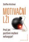 Motivační lži: Proč jen pozitivní myšlení nefunguje?