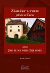 Zámečky a tvrze jižních Čech aneb Jak se na nich žije dnes