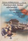 Formování české občanské společnosti ve druhé polovině 19. století a na počátku 20. století