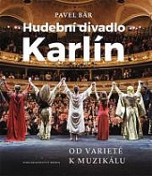 Hudební divadlo Karlín - Od varieté k muzikálu obálka knihy