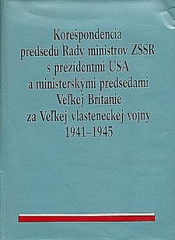 Korešpondencia predsedu rady ministrov ZSSR s prezidentmi USA a ministerskými predsedami Veľkej Británie za Veľkej vlasteneckej vo obálka knihy