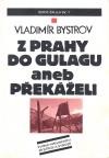 Z Prahy do gulagu aneb Překáželi