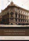 Centrálne bankovníctvo v stredoeurópskom priestore