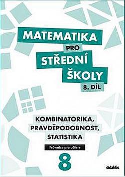 Matematika pro střední školy 8. díl - Průvodce pro učitele obálka knihy