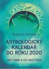 Astrologický kalendář do roku 2020 : jací jsme a co nás čeká