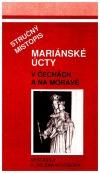 Stručný místopis Mariánské úcty v Čechách a Moravě