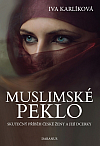 Muslimské peklo – Skutečný příběh české ženy a její dcerky
