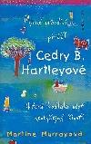 Mírně pravdivý příběh Cedry B. Hartleyové (která hodlala vést neobyčejný život)
