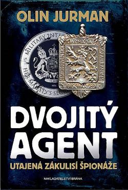 Dvojitý agent - Utajená zákulisí špionáže obálka knihy