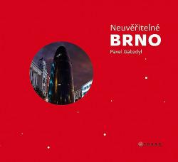Neuvěřitelné Brno obálka knihy