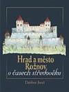 Hrad a město Rožnov v časech středověku