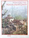 Praha stověžatá – Umělecký záběr významných pražských památek