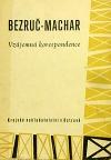 Bezruč-Machar: vzájemná korespodence